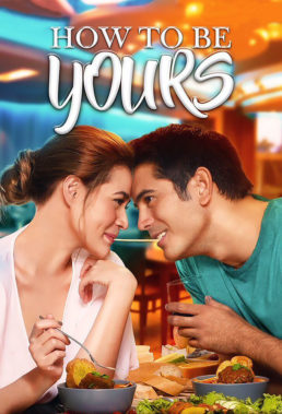 how-to-be-yours-philippine-romantic-movie-english-subtitles