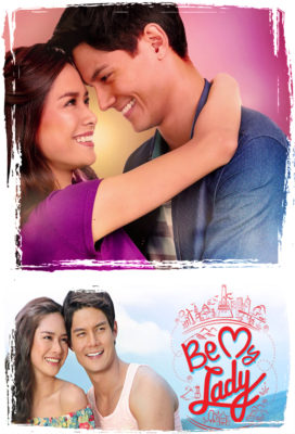 Be My Lady (2016) - Philippine Teleserye - HD Streaming with English Subtitles