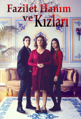 Fazilet Hanım ve Kızları (Fazilet Hanim And Her Daughters) - New Turkish Series - English Subtitles