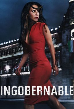 Ingobernable (Ungovernable) - Season 1 - Mexican Series - English Subtitles 1