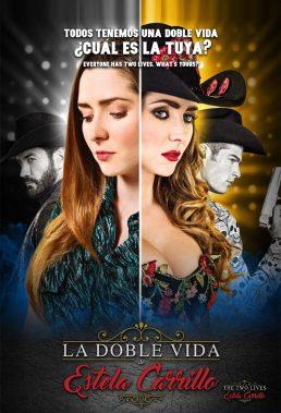 La Doble Vida de Estela Carrillo (The Two Lives of Estela Carrillo) - Mexican Telenovela - English Subtitles