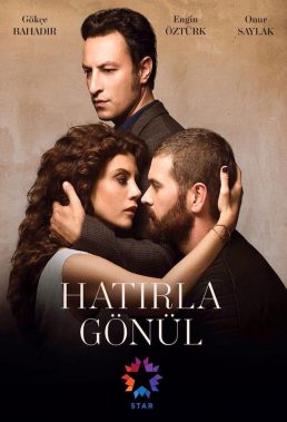 Hatirla Gönül (2015) - Turkish Series - HD Streaming and Download links with English Subtitles