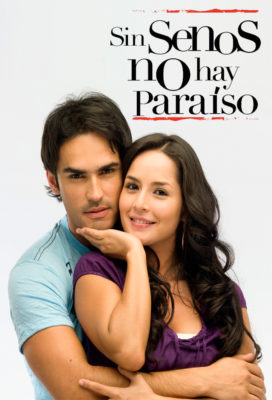 Sin Senos No Hay Paraíso (Without Breasts There Is No Paradise) (2008) - Colombian Telenovela - Streaming and Download with English Subtitles
