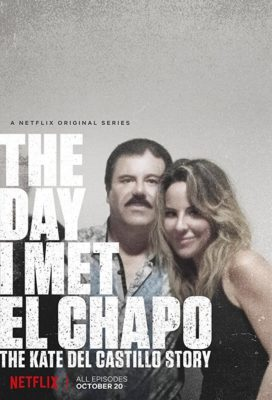 The Day I Met El Chapo. The Kate Del Castillo Story (2017) - Documantery - HD Streaming with English Subtitles
