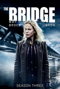Bron - Broen (The Bridge) - Season 3 - Scandinavian Crime Series - HD Streaming with English Subtitles