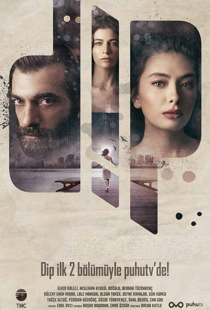 DIP (2018) - Turkish Series Starring Neslihan Atagül & Ilker Kaleli - HD Streaming with English Subtitles 1