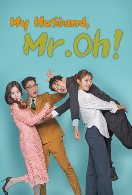 My Husband, Mr. Oh! - Korean Drama - HD Streaming with English Subtitles
