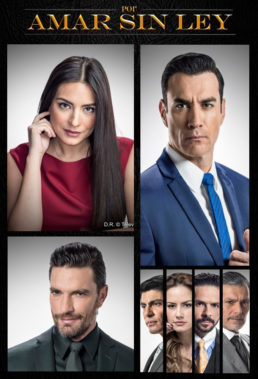 Por Amar Sin Ley (2018) - Mexican Telenovela Starring Ana Brenda, David Zepeda & Julián Gil - HD Streaming with English Subtitles