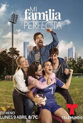 Mi Familia Perfecta (2018) - Telenovela - HD Streaming with English Subtitles