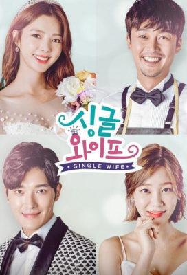 Single Wife (KR) (2017) - Korean Drama - HD Streaming with English Subtitles