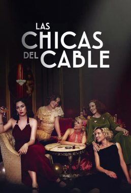 Las Chicas del Cable (Cable Girls) - Season 3 - Spanish Series - HD Streaming with English Subtitles