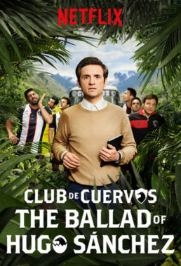 Club de Cuervos La balada de Hugo Sánchez - Mexican Series - HD Streaming with English Subtitles