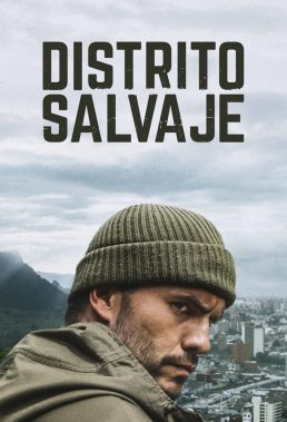 Distrito Salvaje (2018) - Season 1 - Colombian Series - HD Streaming with English Subtitles