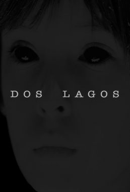 Dos Lagos (2017) - Mexican Horror Series - HD Streaming with English Subtitles