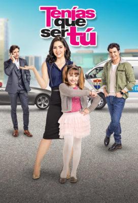 Tenías Que Ser Tú (2018) - Mexican Telenovela - HD Streaming with English Subtitles