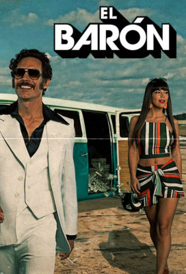 El Barón (2019) - Spanish Language Telenovela - HD Streaming with English Subtitles