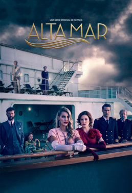 Alta Mar (High Seas) - Season 1 - Spanish Drama - HD Streaming with English Subtitles