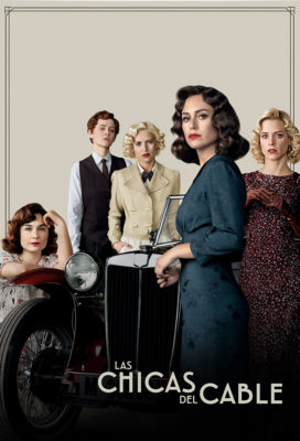 Las Chicas del Cable (Cable Girls) - Season 4 - Spanish Series - HD Streaming with English Subtitles