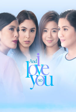 And I Love You So (2015) - Philippine Teleserye - HD Streaming with English Subtitles