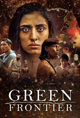 Frontera Verde (Green Frontier) (2019) - Season 1 - Colombian Series - HD Streaming with English Subtitles