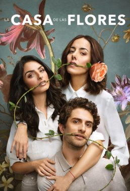La casa de las flores (The House of Flowers) - Season 2 - Mexican Series - HD Streaming with English Subtitles