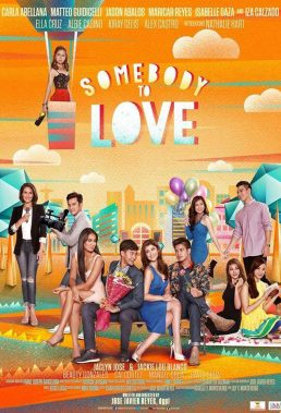 Somebody To Love (2014) - Philippine Movie - HD Streaming with English Subtitles