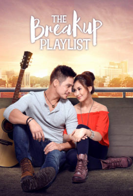 The Breakup Playlist (2015) - Philippine Movie- HD Streaming with English Subtitles