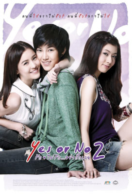 Yes or No 2 (Yes or No Yaak Rak Yaa Gak Loey) (2012) - Thai Movie - HD Streaming with English Subtitles