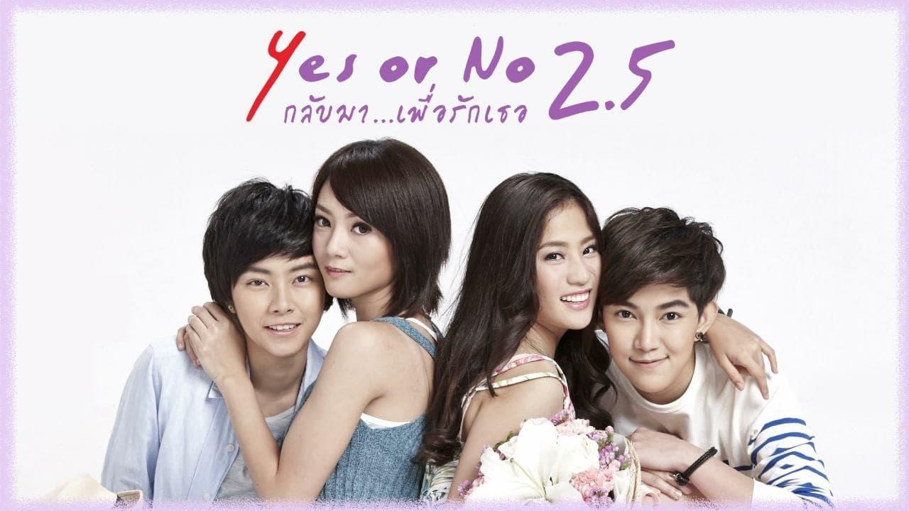 Yes or No 2.5 (Yes or No Yaak Rak Yaa Gak Loey 2.5) (2015 ...