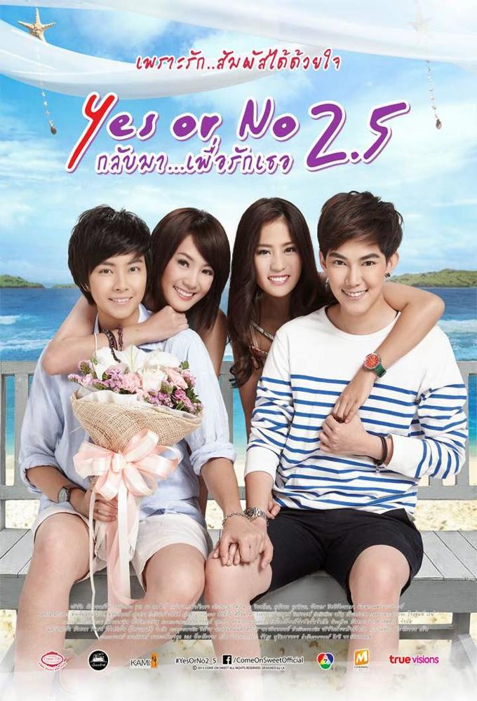 Yes or No 2.5 (Yes or No Yaak Rak Yaa Gak Loey 2.5) (2015) - Thai Movie - HD Streaming with English Subtitles
