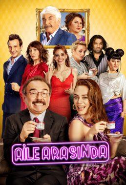 Aile Arasında (Among Family) (2017) - Turkish Movie - HD Streaming with English Subtitles