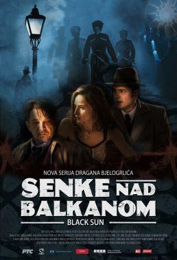 Black Sun (Senke Nad Balkanom) - Season 1 - Serbian Series - HD Streaming with English Subtitles