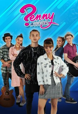 Penny on M.A.R.S. - Season 2 - English-language teen dramedy - HD Streaming