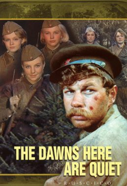 The Dawns Here Are Quiet (1972) - Soviet Movie - SD Streaming with English Subtitles