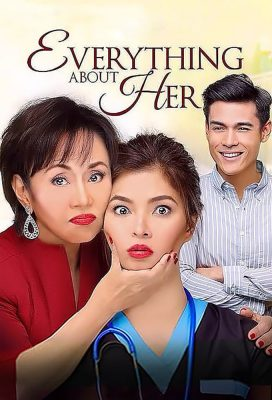 Everything About Her (PH) (2016) - Philippine Movie - HD Streaming with English Subtitles