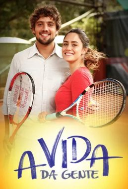 A Vida da Gente (The Life We Lead) (2011) - Brazilian Telenovela - SD Streaming with English Dubbing