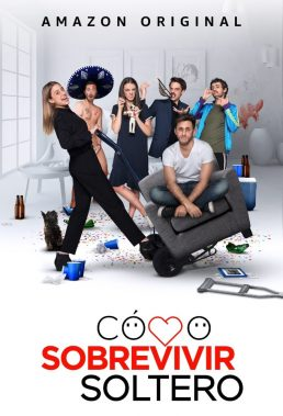 Cómo Sobrevivir Soltero (How to Survive Being Single) - Season 1 - Mexican Series - HD Streaming with English Subtitles