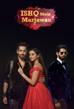 Ishq Mein Marjawan (I Will Die In This Love) - Season 2 - Indian Serial - HD Streaming with English Subtitles