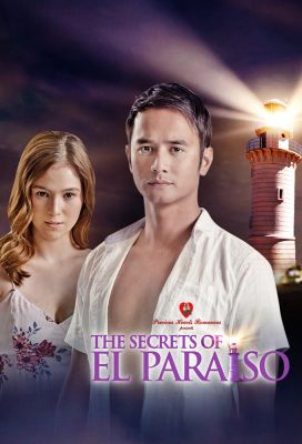 The Secrets of El Paraiso (Araw Gabi) (2018) - Philippine Teleserye - HD Streaming with English Subtitles