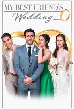 La Boda de mi Mejor Amigo (My Best Friend's Wedding) (2019) - Mexican Movie - HD Streaming with English Subtitles