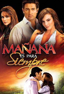 Mañana es para siempre (Tomorrow is Forever) (DVD Ver.) - Mexican Telenovela - SD Streaming with English Subtitles