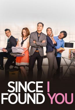 Since I Found You (2018) - Philippine Teleserye - HD Streaming with English Subtitles