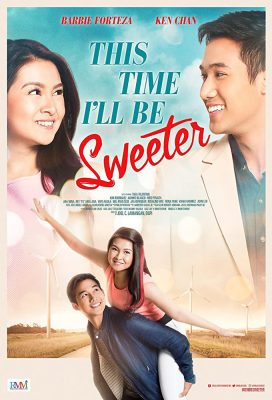 This Time I'll Be Sweeter (PH) (2017) - Philippine Movie - HD Streaming with English Subtitles