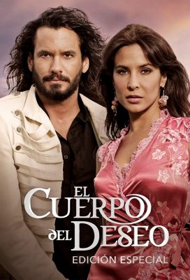El Cuerpo del Deseo (The Body of Desire) (2005) - Spanish Language Telenovela - HD Streaming with English Subtitles 1