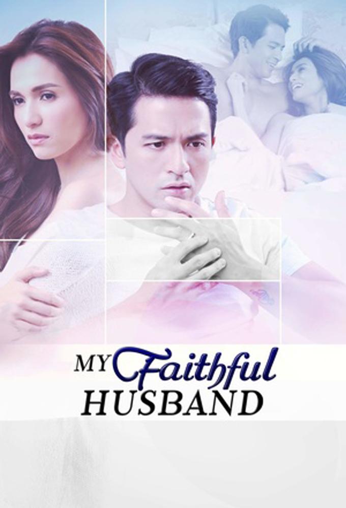 My Faithful Husband (2015) - Philippine Teleserye - HD Streaming with English Subtitles