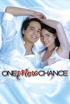 One More Chance (2007) - Philippine Movie - HD Streaming with English Subtitles