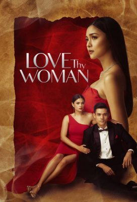 Love Thy Woman (2020) - Philippine Teleserye - HD Streaming with English Subtitles