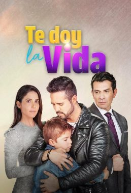 Te doy la vida (2020) - Mexican Telenovela - SD Streaming with English Dubbing