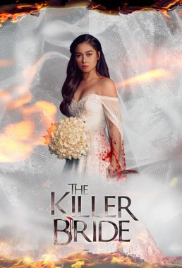 The Killer Bride (2019) - Philippine Teleserye - HD Streaming with English Subtitles