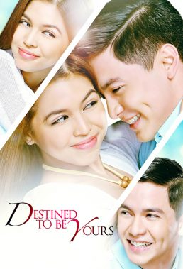 Destined To Be Yours (2017) - Philippine Teleserye - HD Streaming with English Subtitles